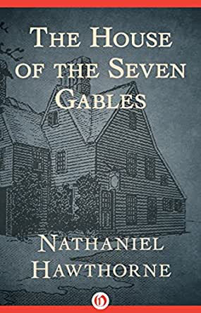 house of seven gables essay Sample essay 3: satisfactory (score of 7) in the passage from the house of seven gables, by nathaniel hawthorne, the true character of judge pyncheon is gradually revealed through the.