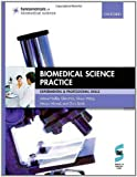 Biomedical Science Practice experimental and professional skills [Fundamentals of Biomedical Science] by Glencross, Hedley, Ahmed, Nessar, Smith, Chris, Wang, Qiuyu [Oxford University Press, USA,2010] [Paperback]