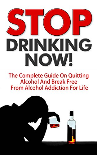 amazon com stop drinking stop drinking now! the complete guidestop drinking stop drinking now! the complete guide on quitting alcohol and break