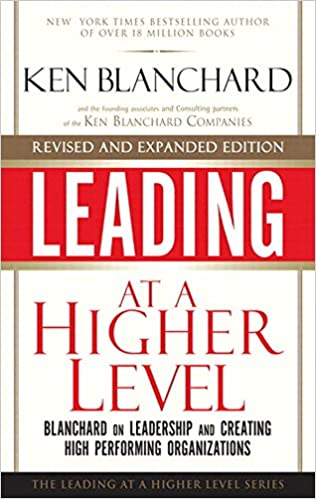 Amazon leading at a higher level revised and expanded edition leading at a higher level revised and expanded edition blanchard on leadership and creating high performing organizations 2nd edition kindle edition fandeluxe Images