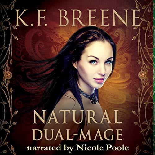 Natural Dual-Mage: Magical Mayhem Series, Book 3