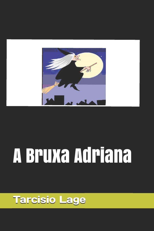 A Bruxa Adriana (Portuguese Edition) (Portuguese) Paperback – Large Print, February 28, 2019