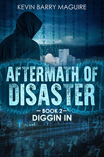 Aftermath of Disaster: Book 2 Diggin in by [Maguire, Kevin Barry]