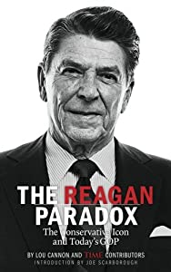 The Reagan Paradox: The Conservative Icon and Today's GOP by Time