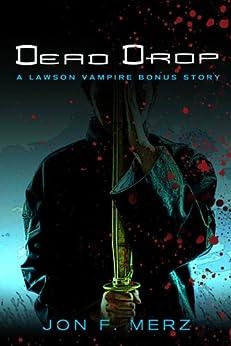 Dead Drop: A Lawson Vampire Bonus Story by [Merz, Jon F.]