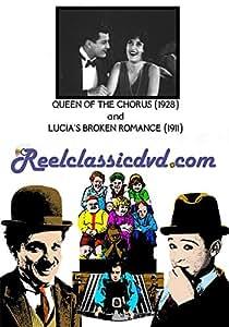 QUEEN OF THE CHORUS (1928) and LUCIA'S BROKEN ROMANCE (1911)
