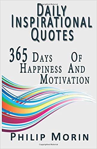 Daily Inspirational Quotes 365 Quotes Of Life Success Happiness And