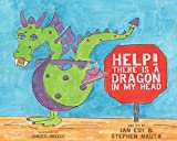 img - for Help! There's a Dragon in My Head by Jan Esh & Stephen Nauta (2014-01-01) book / textbook / text book