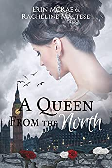 A Queen from the North: A Royal Roses Book by [McRae, Erin, Maltese, Racheline]