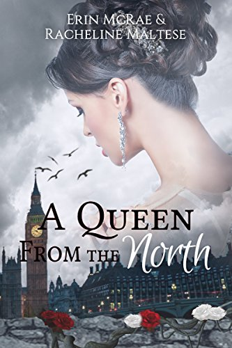 Maltese Rose - A Queen from the North: A Royal Roses Book