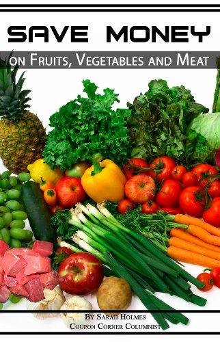 Fruit Extreme (Extreme Couponing: Save Money on Fruits, Vegetables and Meat (How to Save Money on Groceries Book 5))