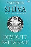 7 Secrets of Shiva: From the Hindu Trinity Series