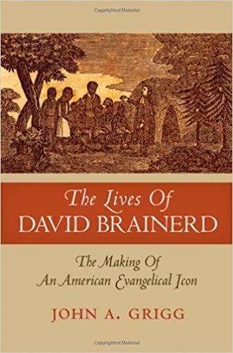Amazon.com: The Lives of David Brainerd: The Making of an ...