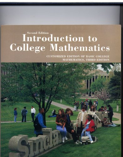 Introduction to College Mathematics: Customized Edition of Basic College Mathematics, Third Edition