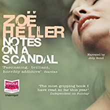 Notes on a Scandal Audiobook by Zoe Heller Narrated by Jilly Bond