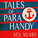 Tales of Para Handy Audiobook by Neil Munro Narrated by David Rintoul