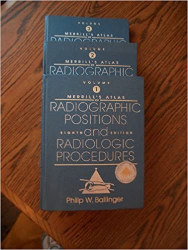 Merrill's Atlas of Radiographic Positions and Radiologic Procedures: Vol 1