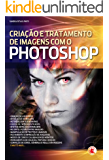 Criação e tratamento de imagens com Photoshop