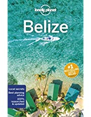 Lonely Planet Belize 7 7th Ed.: 7th Edition