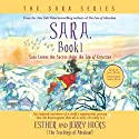 Sara, Book 1: Sara Learns the Secret about the 'Law of Attraction' Rede von Esther Hicks, Jerry Hicks Gesprochen von: Jerry Hicks