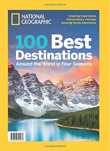 National Geographic 100 Best Destinations: Around the World in Four Seasons ()