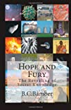 Hope and Fury: the Revealing of Secret Knowledge, B. Bamber, 1493719122