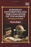 European Universities and the Challenge of the Market, Marino Regini, 1849804036