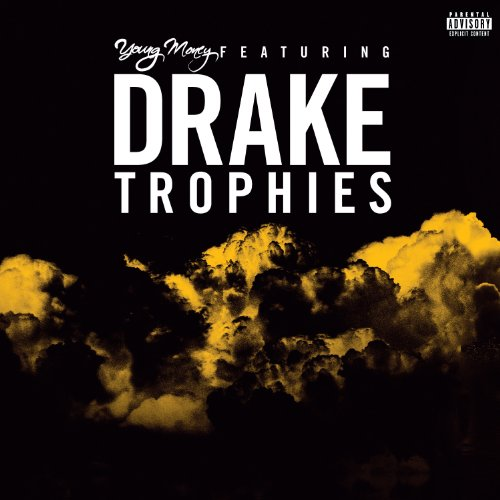 Trophies [feat. Drake] [Explicit]