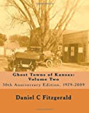 Ghost Towns of Kansas: Volume Two, Daniel C. Fitzgerald, 1449505198