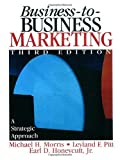 img - for Business-to-Business Marketing: A Strategic Approach by Michael H. Morris (2001-03-29) book / textbook / text book