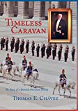 Timeless Caravan, The Story of a Spanish-American