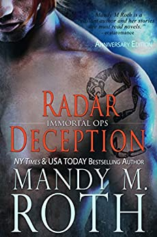 Radar Deception: 2016 Anniversary Edition (Immortal Ops Book 3) by [Roth, Mandy M.]