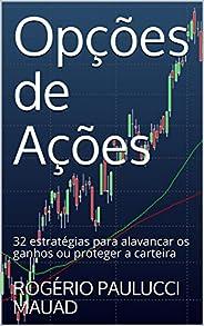 Opções de Ações: 32 estratégias para alavancar os ganhos ou proteger a carteira