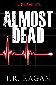 Almost Dead (Lizzy Gardner Book 5)