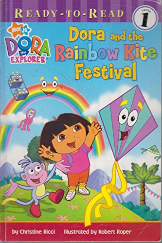 Dora and the Rainbow Kite Festival: Ready-to-Read Level 1
