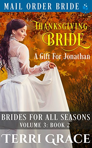 Thanksgiving Bride - A Gift For Jonathan (Brides For All Season Vol.3 Book 2) cover