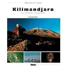 KILIMANDJARO : LA GRANDE TRAVERSÉE +DVD