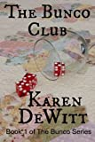 The Bunco Club (The Bunco Club Series) (Volume 1)
