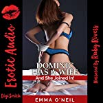 Dominic Has a Wife: And She Joined In! | Emma O'Neil