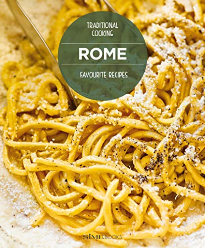 Rome Favourite Recipes: Traditional Cooking by Carla Magrelli