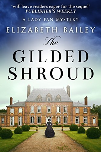 The Gilded Shroud (Lady Fan Mystery Book 1) (London Bailey Street)