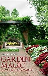 Garden Magic In Your Backyard! (English Edition)