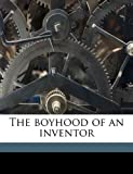 The Boyhood of an Inventor, C. Francis Jenkins, 1176223712