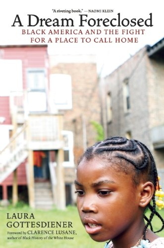 A Dream Foreclosed: Black America and the Fight for a Place to Call Home (Occupied Media Pamphlet Series)