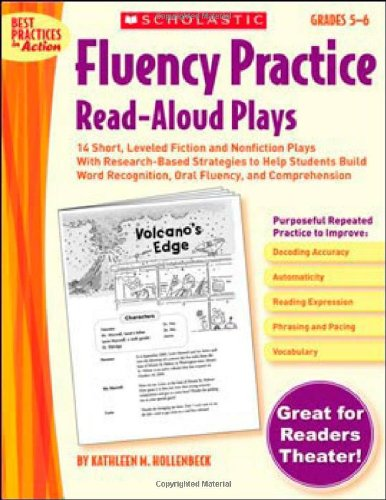 Fluency Practice Read-Aloud Plays: Grades 5-6: 14 Short, Leveled Fiction and Nonfiction Plays With Research-Based Strategies to Help Students Build ... and Comprehension (Best Practices in Action)