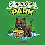 img - for Slipper Goes to the Park (Slipper and Friends) (Volume 3) book / textbook / text book