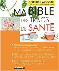 Ma Bible des Trucs de Santé par Sophie Lacoste