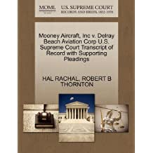 Mooney Aircraft, Inc v. Delray Beach Aviation Corp U.S. Supreme Court Transcript of Record with Supporting Pleadings