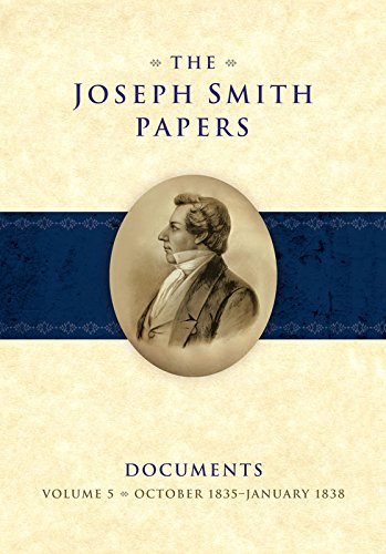 READ BOOK The Joseph Smith Papers: Documents — Volume 5: October 1835–January 1838 (Joseph Smith Papers Documents)