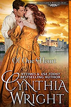 Of One Heart (Renaissance Rogues Book 2) by [Wright, Cynthia]